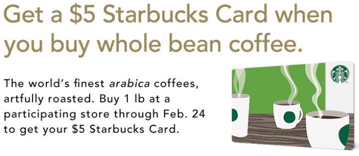 Starbucks Free $5 Starbucks Card when you buy 1 lb Whole Bean Coffee (Feb 21-24)