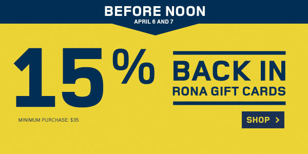 RONA 15 Back in Gift Cards (Apr 6-7, Before Noon)