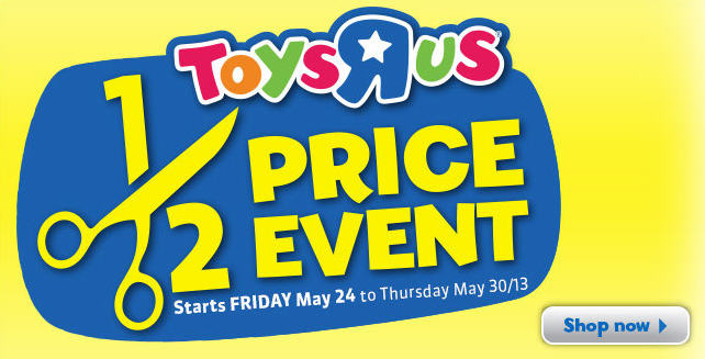 Toys R Us Half Price Sales Event (May 24-30)