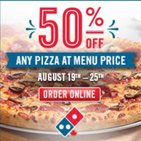 Domino's Pizza 50 Off Any Pizza at Menu Price (Aug 19-25)