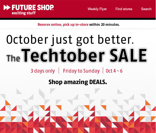 Future Shop The Techtober Sale (Oct 4-6)