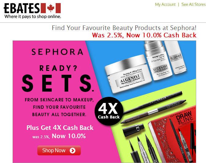 Sephora Get 10 Cash Back through Ebates.ca