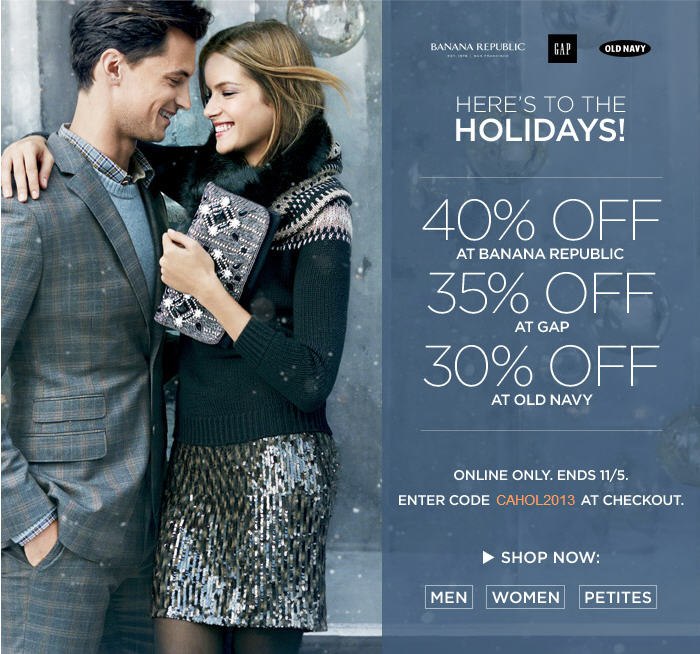 Big Savings at 3 Great Brands 40 Off at Banana Republic, 35 Off at Gap, 30 Off at Old Navy (Until Nov 5)