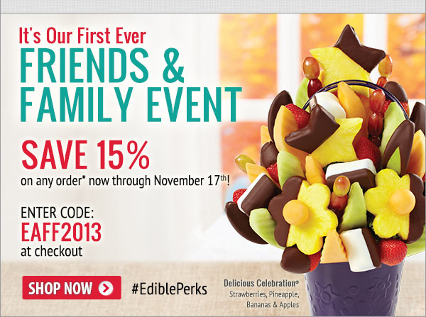 Edible Arrangements Friends Amp Family Event 15 Off Any