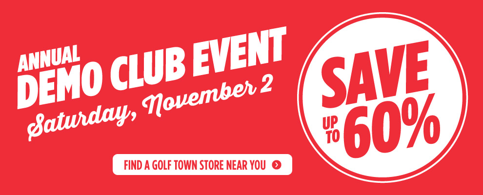 Golf Town Annual Demo Club Event - Save up to 60 Off Gently Used Clubs (Nov 2)