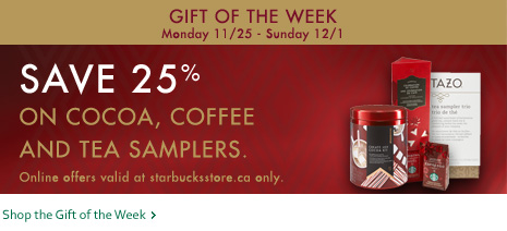 StarbucksStore Gift of the Week - 25 Off on Cocoa, Coffer and Tea Samplers (Nov 25 - Dec 1)
