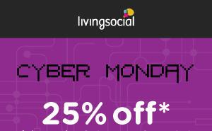 LivingSocial - Cyber Monday - 25 Off All Deals Promo Code (Nov 30-Dec 2)