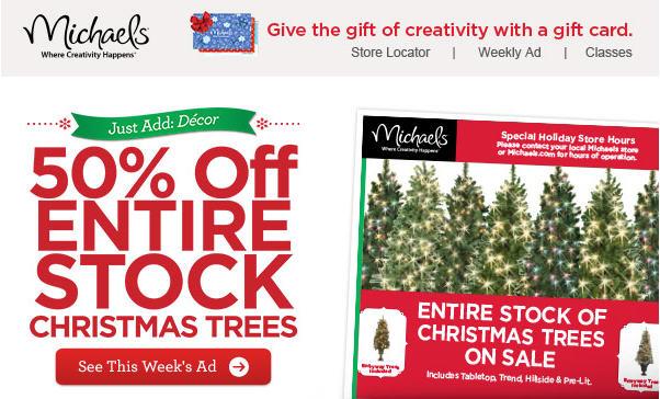 Michael 39 s 50 off all christmas trees nov 29 dec 5 for Christmas decs sale